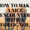 外国人と出会う方法♡